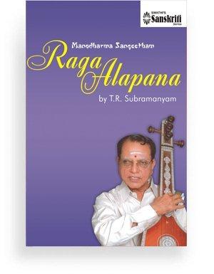 Manodharma Sangeetham – Raga Alapana