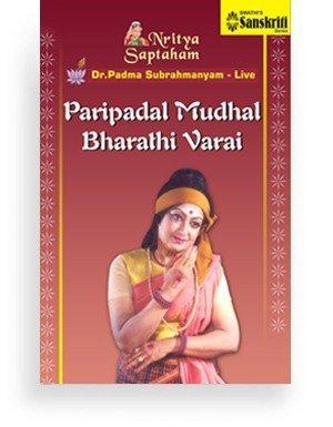 Nritya Saptaham – Paripadal Mudhal Bharati Varai – Bharatanatyam Live – Dr. Padma Subrahmanyam