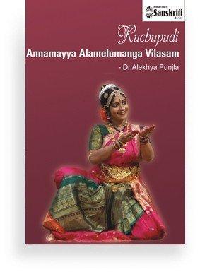 Kuchupudi – Annamayya Alamelumanga Vilasam – Dr.Alekhya Punjla