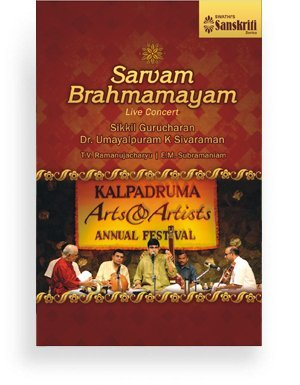 Sarvam Brahmamayam – Live Concert