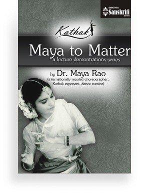 Maya to Matter