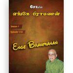 ENGE BRAHMANAN – Season 1 (Ep 1 – 53)