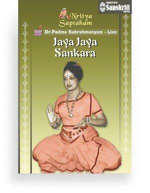 Nritya Saptaham – Jaya Jaya Sankara – Bharatanatyam Live – Dr. Padma Subrahmanyam