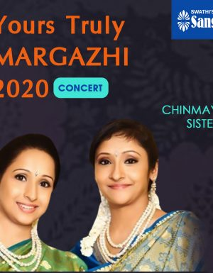Yours Truly Margazhi – Chinmaya Sisters