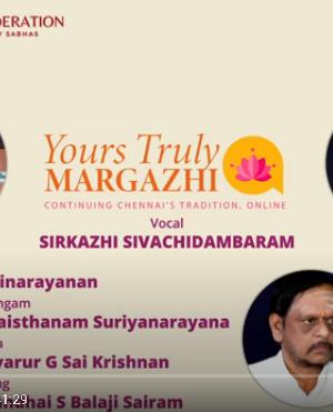 Yours Truly Margazhi – Sirkazhi Sivachidambaram- Carnatic Concert