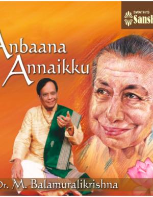 Anbaaba Annaikku – Dr.M.Balamuralikrishna ACD