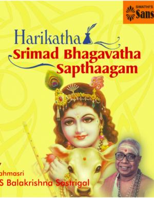 Srimad Bhagavatha Sapthaagam  – T.S.Balakrishna Sastrigal 2MP3