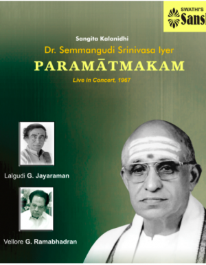 Paramatmakam – Semmangudi – Live in Concert – 3ACD