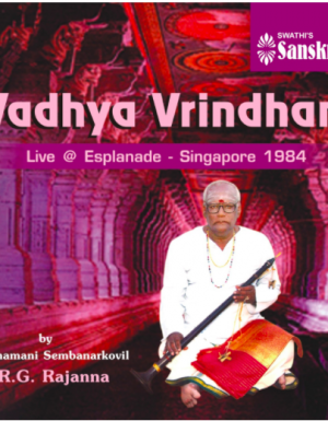 Vadhya Vrindham – Live at Esplanade – Singapore 1984 by S.R.G.Rajanna ACD