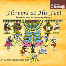 Flowers at His feet  Introduction to annamacharya ACD